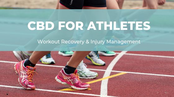 CBD for Athletes: Workout Recovery and Injury Management