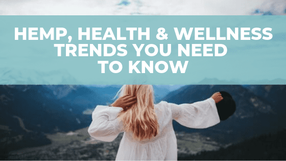 Hemp Health & Wellness Trends