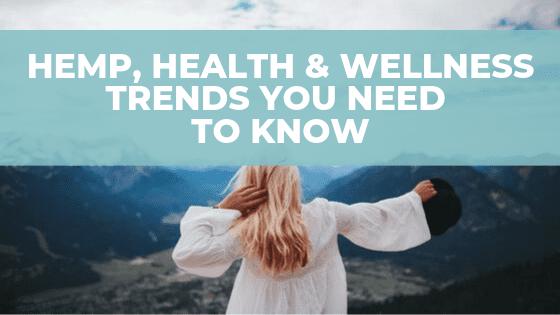 Hemp Health & Wellness Trends